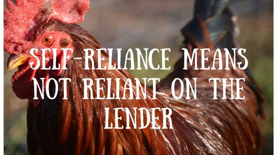 Self-reliance means not reliant on the lender